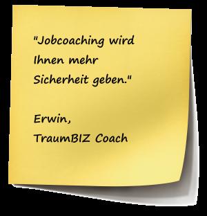 Jobcoaching wird Ihnen mehr Sicherheit geben.